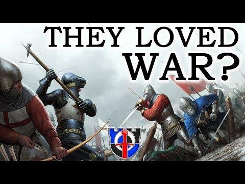 Why medieval people loved WAR
