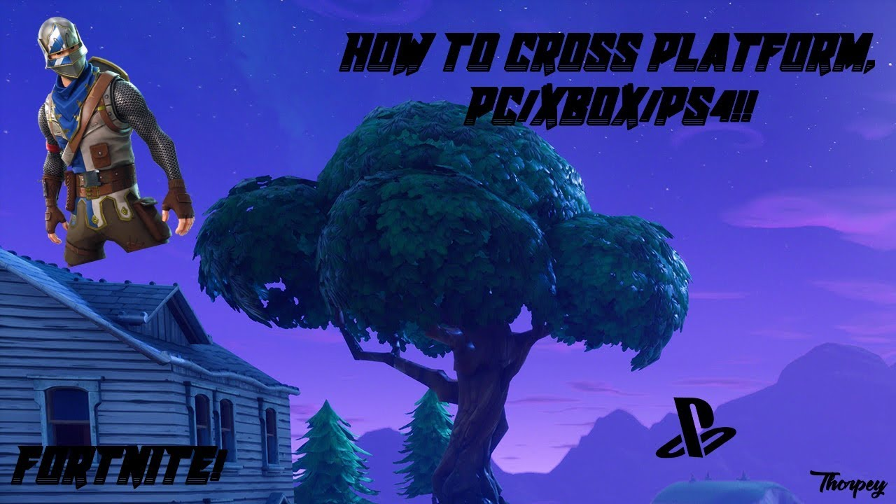 Fortnite Cross platform PC PS4 XBOX EASY TUTORIAL - YouTube