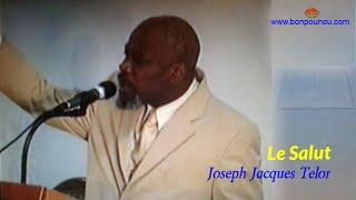 Le Salut - Reverend Joseph Jacques Taylor - Le Salut en Jésus - Predication Evangelique Haitienne