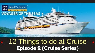 Voyager of the Seas - 12 Things To Do At Cruise #2
