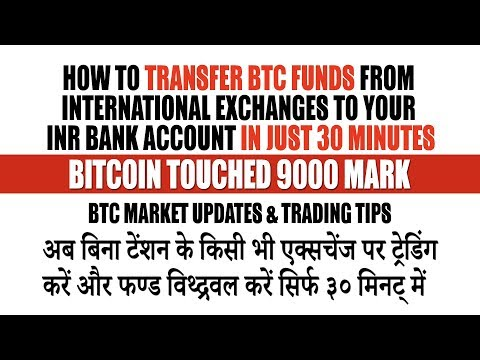 Bitcoin Touched 9000 Mark, What Next? BTC to INR withdrawal From Any Exchange in Just 30 Minutes