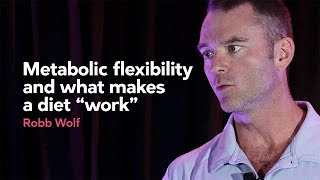 Metabolic flexibility, and what makes a diet work