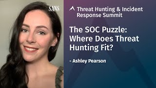 The SOC Puzzle: Where Does Threat Hunting Fit? | 2020 Threat Hunting & Incident Response Summit