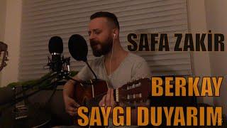 Safa Zakir - Saygı Duyarım (Berkay Cover)