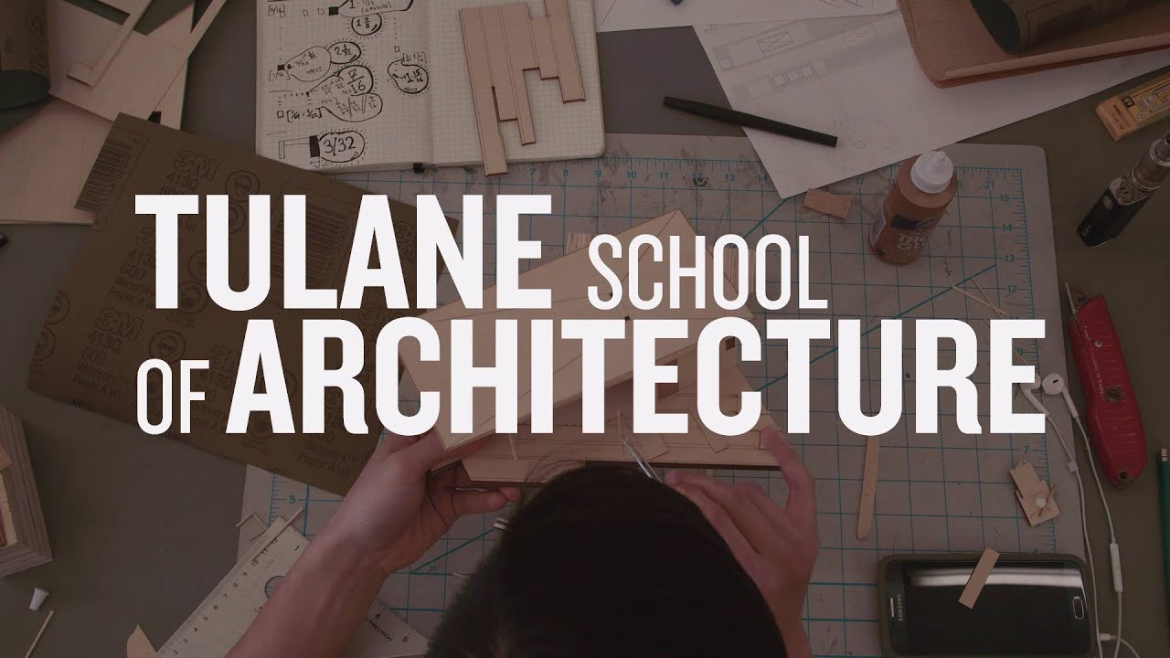 tulane school of architecture - youtube