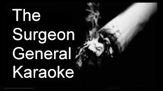 The Surgeon General Karaoke