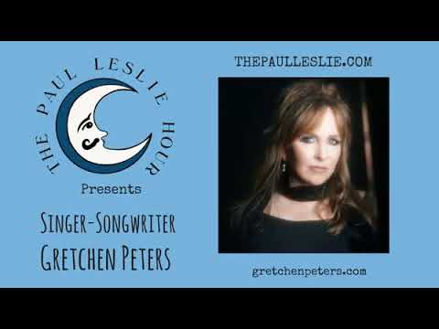 Songwriter Gretchen Peters Interview on The Paul Leslie Hour
