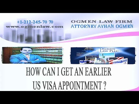 HOW CAN I GET AN EARLIER US VISA APPOINTMENT ?