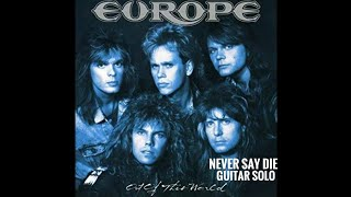 Europe- Never Say Die Guitar Solo