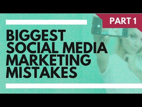 Biggest Social Media Marketing Mistakes 2017