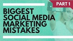 Biggest Social Media Marketing Mistakes 2017 Part 1 of 3