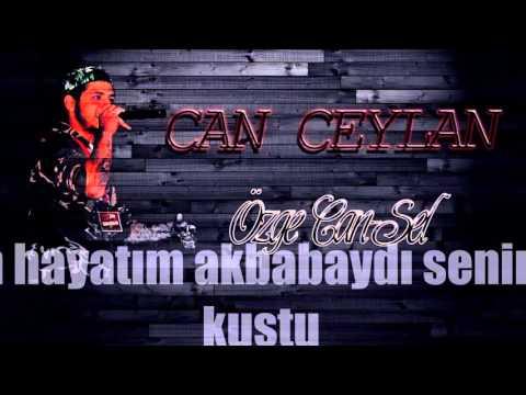Can Ceylan - Özge'Can-Sel' (Lyrics Video) 2016