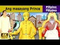 Ang Masayang Prince | Kwentong Pambata | Mga Kwentong Pambata | Filipino Fairy Tales