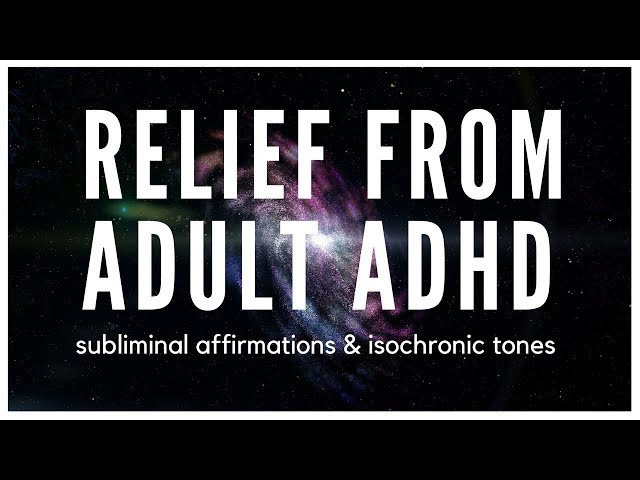 ADHD RELIEF   Concentrate, Stay Focused & Organized With Subliminal Affirmations & Isochronic Tones