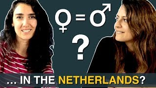 Are WOMEN and MEN EQUAL in the NETHERLANDS?