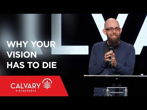 Why Your Vision Has to Die - Exodus 2-3 - Jason Mills