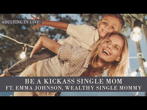 Be a Kickass Single Mom, with Emma Johnson, Wealthy Single Mommy