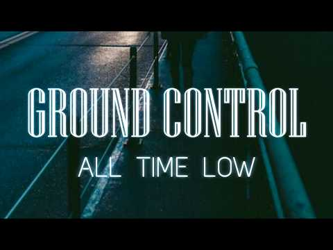 All Time Low - Ground Control Lyrics Video