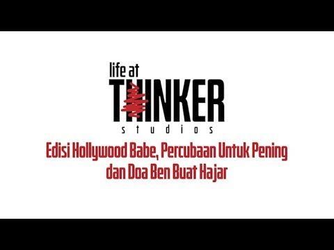 Life At Thinker: Edisi Hollywood Babe, Percubaan Untuk Pening dan Doa Ben Buat Hajar