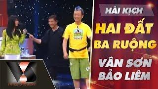 VÂN SƠN 34 | Hài Kịch HAI ĐẤT BA RUỘNG  | Vân Sơn, Bảo Liêm \u0026 Giáng Ngọc