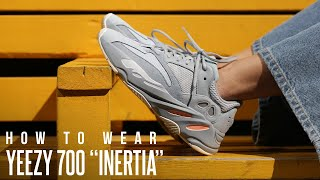 "How To Wear Yeezy Boost 700 ""Inertia"""