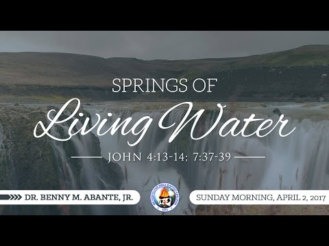 Springs of Living Water - Dr. Benny M. Abante, Jr.