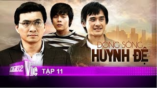 #11 DÒNG SÔNG HUYNH ĐỆ