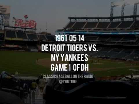 1961 05 14 Detroit Tigers vs NY Yankees Game 1 Of Doubleheader Radio Broadcast
