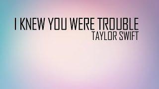 Baixar Taylor Swift - I Knew You Were Trouble Lyrics