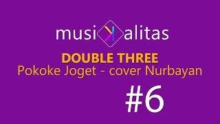Gambar cover MUSIKALITAS #6 - DOUBLE 3 (Pokoke Joget - cover Nurbayan)