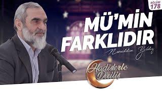 MÜ'MİN FARKLIDIR    Nurettin Yıldız   Hadislerle Diriliş - 178.Ders