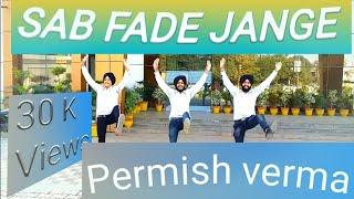 Bhangra on | sab fade jange song | by parmish verma | 2018 | bhangra btothers |