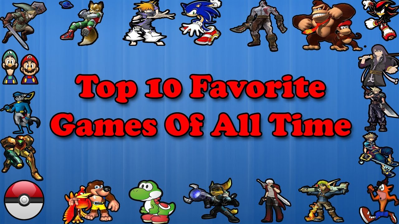 Top 10 Favorite Games Of All Time Friendleyfyre
