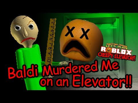 BALDI MURDERED ME ON AN ELEVATOR!!!   Creepy Elevator #2