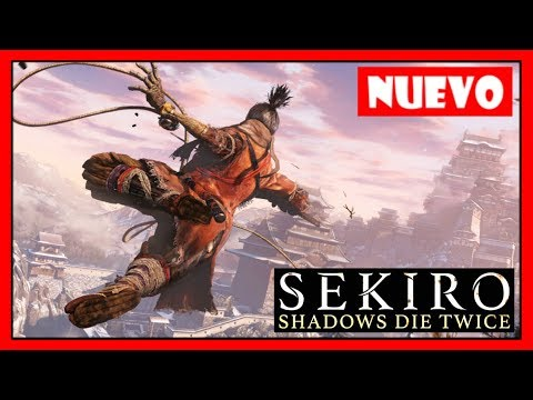 Sekiro: Shadows Die Twice ¡¡NUEVO GAMEPLAY EXPLICADO!!