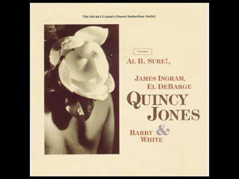 Quincy Jones feat. Barry White - The secret garden (Sweet seduction suite)