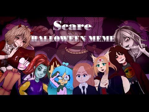 -Scare-HALLOWEEN MEME [BIG COLLAB]
