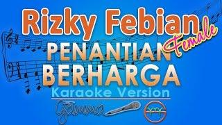 Rizky Febian - Penantian Berharga FEMALE (Karaoke Tanpa Vokal) by GMusic