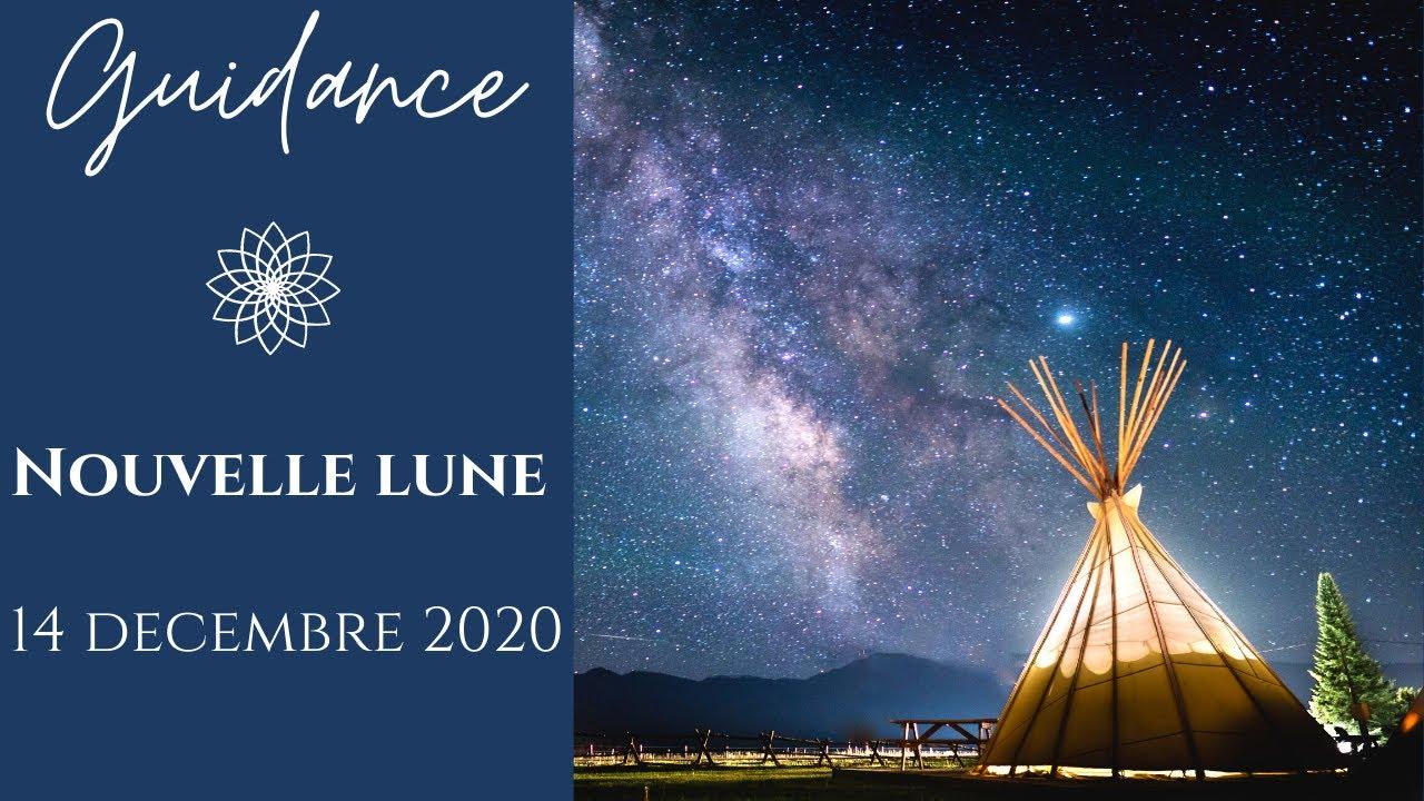 Guidance Nouvelle Lune du 14 decembre 2020