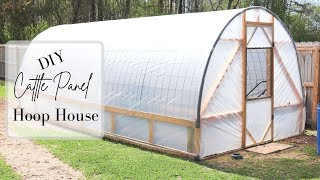 DIY Cattle Panel Hoop House || Build Your Own Cheap & Easy!