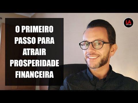 O PRIMEIRO PASSO PARA ATRAIR PROSPERIDADE FINANCEIRA LEI DA ATRAÇÃO