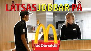 LÅTSASJOBBAR PÅ MCDONALDS