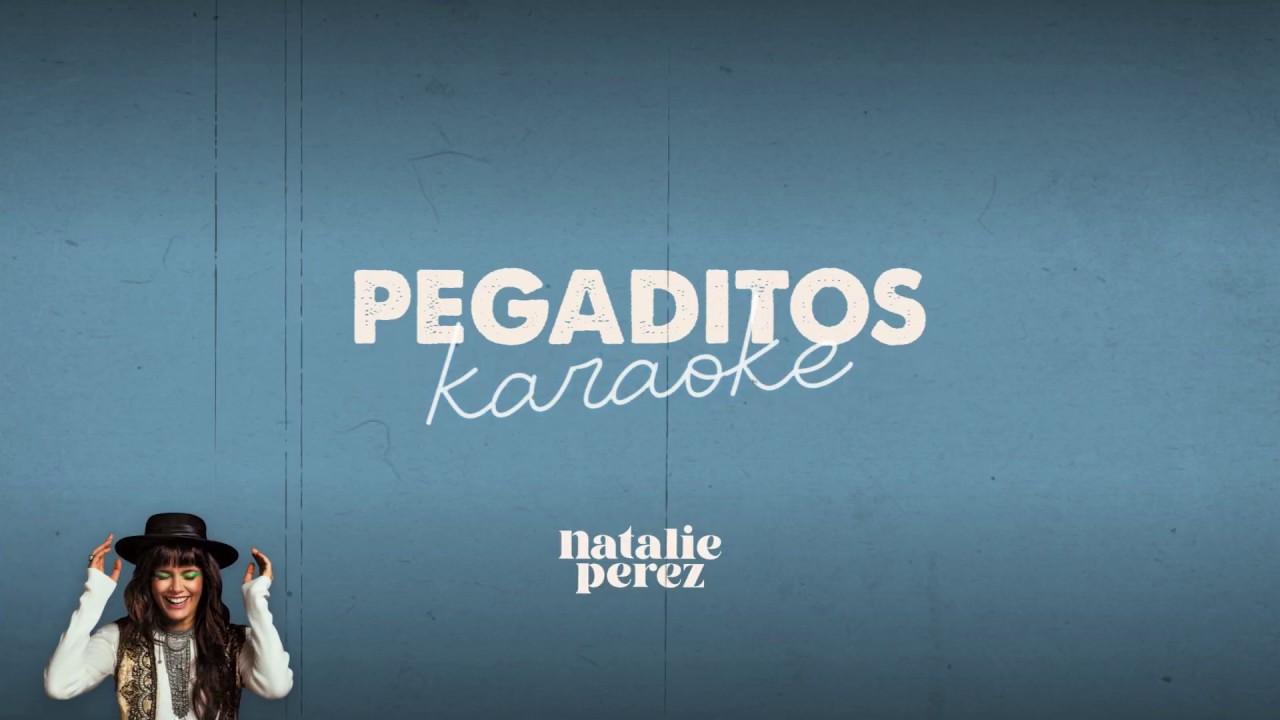 Natalie Perez - Pegaditos (Karaoke Oficial)