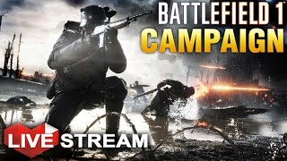 Battlefield 1: Campaign Gameplay | Horrors of World War 1 | Livestream (60fps)