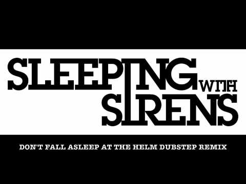 Sleeping With Sirens - Don't Fall Asleep at The Helm Dubstep Remix by Kevin Blazie