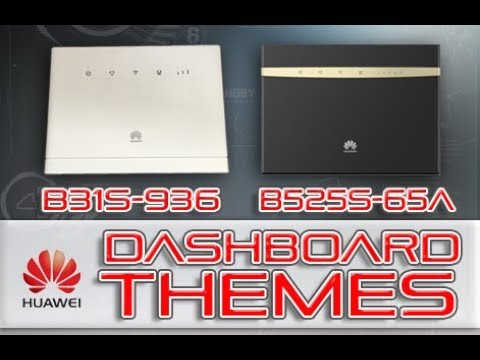 Huawei B315s 936 and B525s 65a Dashboard Themes