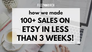 How We Made Over 100 Sales On Etsy This Month