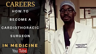 How to Become a Cardiothoracic Surgeon