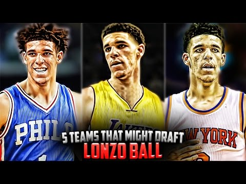5 NBA teams That Might DRAFT Lonzo Ball In The 2017 NBA Draft!