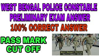 ANSWER KEY OF WEST BENGAL POLICE CONSTABLE PRELIMINARY EXAM 2018 & CUT OFF MARKS